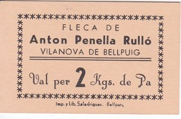 VALE POR 2 KILOS DE PAN DE LA FLECA ANTON PENELLA DE VILANOVA DE BELLPUIG SIN SELLO (LLEIDA-LERIDA) - Monetary/Of Necessity