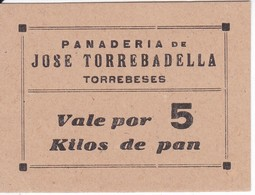VALE POR 5 KILOS DE PAN DE LA PANADERIA JOSE TORREBADELLA DE TORREBESES (LLEIDA-LERIDA) CON SELLO - Monétaires/De Nécessité
