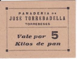 VALE POR 5 KILOS DE PAN DE LA PANADERIA JOSE TORREBADELLA DE TORREBESES (LLEIDA-LERIDA) SIN SELLO - Monétaires/De Nécessité