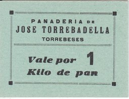 VALE POR 1 KILO DE PAN DE LA PANADERIA JOSE TORREBADELLA DE TORREBESES (LLEIDA-LERIDA) SIN SELLO - Monedas/ De Necesidad