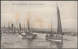 Off To The Fishing, Yarmouth Harbour, Norfolk, 1905 - Valentine's Postcard - Great Yarmouth