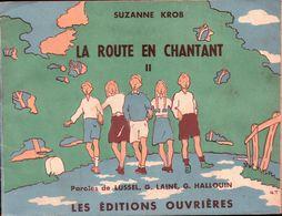 SUZANNE KROB La Route En Chantant Paroles De LUSSEL G.LAINE . G.HALLOUIN 1944 - Partitions Musicales Anciennes