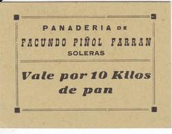 VALE POR 10 KILOS DE PAN DE LA PANADERIA FACUNDO PIÑOL FARRAN DE SOLERAS (LLEIDA-LERIDA) - Monedas/ De Necesidad