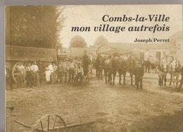 COMBS LA VILLE Mon Village Autrefois  Joseph Perret - Livres, BD, Revues