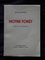 NOTRE FORET PETITE SUITE JURASSIENNE   JEAN HALDIMANN   DEDICACE - Books, Magazines, Comics