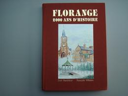 Florange : 2000 Ans D'histoire Cartonné 1991 57190 - Livres, BD, Revues