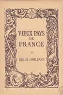 Laboratoires Mariner Vieux Pays De France N°33 Duché D Orléans Carte - Cartes Géographiques