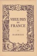 Laboratoires Mariner Vieux Pays De France N°37 Barrois Carte - Cartes Géographiques