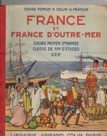 Cours Moyen 2ème Année, Géographie, FRANCE Et Outre-mer, Librairie COLIN, 96 Pages, état Médiocre - Géographie