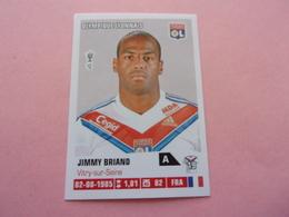 PANINI Foot 2013-14 N°188 OLYMPIQUE LYONNAIS  OL Jimmy Briand - Französische Ausgabe