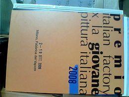 INAUG. PREMIO GIOVANE PITTURA ITALIANA MILANO  FABBRICA DEL VAPORE  N2008  GN21796 - Inaugurazioni