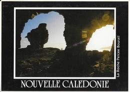 Nouvelle Calédonie - La Roche Percée Et Le Bonhomme De Bourail - Edition Solaris - Nouvelle-Calédonie