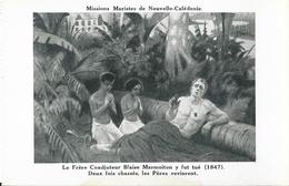 Missions Maristes De Nouvelle Calédonie - Où Le Frère Coadjuteur Blaise Marmoiton Fut Tué 1847 - Nouvelle-Calédonie
