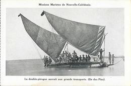 Missions Maristes De Nouvelle Calédonie - La Double-pirogue Servait Aux Grand Transports (Ile Des Pins) - Nouvelle-Calédonie