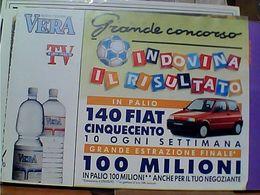 CONCORSO ACQUA VERA AUTO CAR FIAT 500 CALENDARIO PARTITE CALCIO 1993 N1993  GO21803 - Publicité
