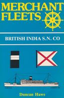 MERCHANT FLEETS N°11 BRITISH INDIA S.N. CO DE DUNCAN HAWS ED. TCL - Livres, BD, Revues