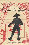La Route Du Succès. Lord Baden-Powell. Scout. Scouts. Louveteaux. Scoutisme - Livres, BD, Revues