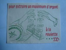POUR EXTRAIRE UN MAXIMUM D'ARGENT À LA ROULETTE... - FRANCE, 1950 APROX. CASINO JEUX D'HASARD. - Programs