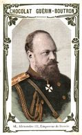 CHROMO CHOCOLAT GUERIN-BOUTRON  41 ALEXANDRE III EMPEREUR DE RUSSIE - Guerin Boutron