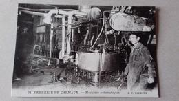 VERRERIE DE CARMAUX- Machines Automatiques. - Carmaux