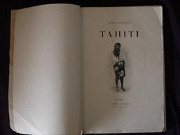 TAHITI  JULES AGOSTINI  ANDRE EDITEUR  1905 A RESTAURER  MANQUE PLAT COUVERTURE  LE RESTE EN BON ETAT - Livres Dédicacés