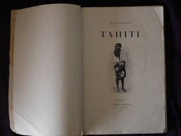 TAHITI  JULES AGOSTINI  ANDRE EDITEUR  1905 A RESTAURER  MANQUE PLAT COUVERTURE  LE RESTE EN BON ETAT - Books, Magazines, Comics