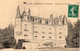 - BEAUMONT-la-FERRIERE -1908- Château De La Ferrière - France