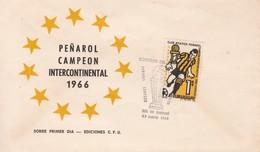 FDC - PEÑAROL CAMPEON INTERCONTINENTAL '66.-URUGUAY-TBE-BLEUP - Famous Clubs