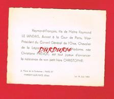 1 Faire-part ... Naissance De CHRISTOPHE ... Fils De M LE LANDAIS Conseiller Général De L'Oise De MARGNY MATZ - Naissance & Baptême