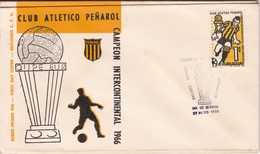 FDC - CLUB ATLETICO PEÑAROL CAMPEON INTERCONTINENTAL '66.-URUGUAY-TBE-BLEUP - Famous Clubs