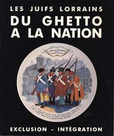 LES JUIFS LORRAINS, DU GHETTO A LA NATION. Nombreuses Illustrations. Judaica, Histoire, Lorraine. - History