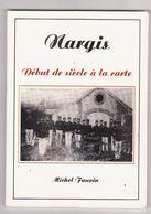 Loiret 45 - Nargis - Début De Siècle à La Carte (environs 80 Photographies -quelques Exemples Voir Scan) - France