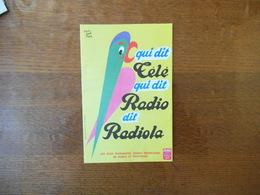 RADIOLA QUI DIT TELE DIT RADIO DIT RADIOLA D'APRES RENE BRAVO - Buvards, Protège-cahiers Illustrés