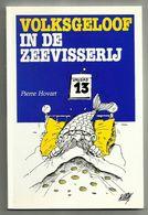 Visserij  * (Boek)  *   Volksgeloof In De Zeevisserij (Pierre Hovart - Cartoons William Lievens) - Oostende
