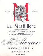 1 Etiquette Ancienne De VIN - LA MARTILLIERE - GRAVES MARTILLAC DOUX - Min MARCEAU - NEGOCIANT A BORDEAUX - Bordeaux