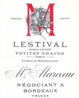 1 Etiquette Ancienne De VIN - LESTIVAL - PETITES GRAVES  - Min MARCEAU - NEGOCIANT A BORDEAUX - Bordeaux