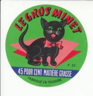 Etiquette De Fromage Le Gros Minet - 37-P - Indre Et Loire - Chat. - Fromage