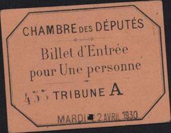France Billet D'entrée Chambre Des Députés Tribune A 1930 Mr Manaut - Autres