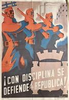 Parrilla (Espagne) - Cartel En Offset - Con Disciplina Se Défende La Republic ! Reimpresión - Affiche Politique - Afiches