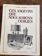 Angers Livre De 243 Pages ««ces Angevins Que Nous Aurions Oubliés»» Régionalisme Maine Et Loire Historique - Historique