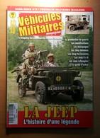 Hors Série N° 3 VEHICULES MILITAIRES MAGAZINE La JEEP Histoire D'une Légende - Magazines & Papers