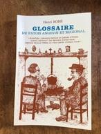 Angers Glossaire Du Patois Angevin Et Régional D Henri Boré 154 Pages - Other