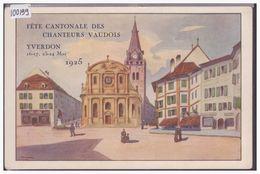 DISTRICT D'YVERDON - YVERDON - FETE CANTONALE DES CHANTEURS VAUDOIS 1925 - TB - VD Vaud