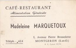 Café Restaurant Alimentation Générale Madeleine MARQUETOUX 1 Avenue Pierre Brossolette  MONTGERON (S. & O.) - Visiting Cards