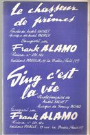 Partitions Editions Pigalle De 1966 Le Chasseur Des Primes Et Sing C'est La Vie Engegistré Par Frank Alamo - Partitions Musicales Anciennes