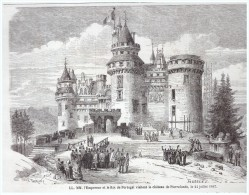 Gravure 1867  Visite Du Chateau De PIERREFONDS    Par L Empereur  ET LE ROI DU PORTUGAL - Vecchi Documenti