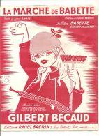 Partitions Editions Raoul Breton De 1959 La Marche De Babette Par Gilbert Bécaud - Partitions Musicales Anciennes