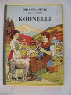 Flammarion > Johana Spyri Auteur De Heidi > Kornelli 1952 - 132 Pages - Livres, BD, Revues