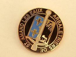 PIN'S ARBALETRIERS ST AMAND LES EAUX - Archery