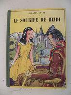Flammarion > LE SOURIRE DE HEIDI > JOHANNA SPYRI - 1955 - 152 Pages - Books, Magazines, Comics